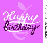 happy birthday calligraphic ... | Shutterstock .eps vector #418713712