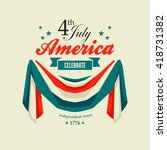 4th july independence day card... | Shutterstock .eps vector #418731382
