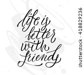 life is better with friends... | Shutterstock .eps vector #418829236