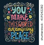 you make this world an amazing... | Shutterstock .eps vector #419242282