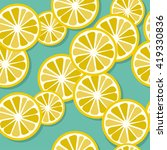 lemon fruit slices seamless... | Shutterstock .eps vector #419330836