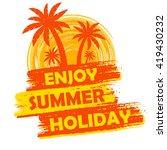 enjoy summer holiday banner  ... | Shutterstock . vector #419430232