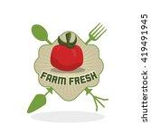farm fresh design. organic food.... | Shutterstock .eps vector #419491945