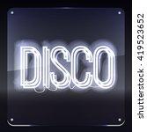 disco. neon sign on glass board.... | Shutterstock .eps vector #419523652