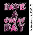 have a great day.slogan... | Shutterstock .eps vector #419969155