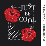 just be cool. slogan typography ... | Shutterstock .eps vector #420274552