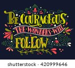 be courageous  the wonders will ... | Shutterstock .eps vector #420999646