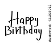 happy birthday handwritten... | Shutterstock .eps vector #421039012