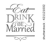 eat  drink and be married quote ... | Shutterstock .eps vector #421121032