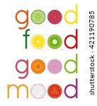 'good food good mood'... | Shutterstock .eps vector #421190785
