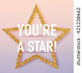 you're a star poster template.... | Shutterstock .eps vector #421238662