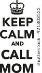 keep calm and call mom | Shutterstock .eps vector #421303522