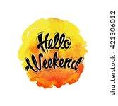 hello weekend  vector hand...   Shutterstock .eps vector #421306012