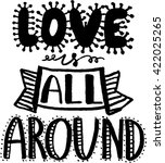 Love Is All Around. Hand Drawn...