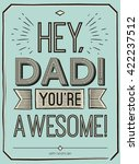 fathers day card  hey  dad. you'... | Shutterstock .eps vector #422237512