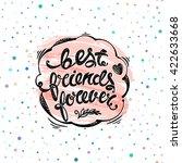 best friends forever. hand...   Shutterstock .eps vector #422633668