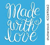 made with love   hand lettering ... | Shutterstock .eps vector #422690662