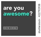 are you awesome  we're hiring ... | Shutterstock .eps vector #422792938