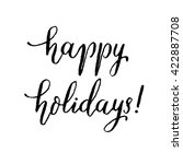 happy holidays  hand lettering... | Shutterstock .eps vector #422887708