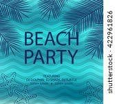 summer beach party flyer.... | Shutterstock .eps vector #422961826