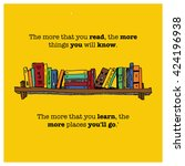 the more that you read  the... | Shutterstock .eps vector #424196938
