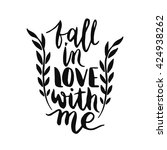 quote. fall in love with me.... | Shutterstock .eps vector #424938262