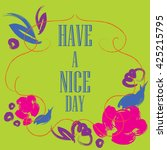 have a nice day inscription....   Shutterstock .eps vector #425215795