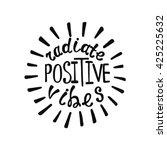 radiate positive vibes.... | Shutterstock .eps vector #425225632