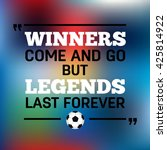 winners come and go but legends ... | Shutterstock .eps vector #425814922