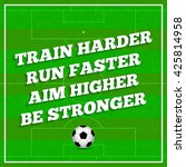 train harder  run faster  aim... | Shutterstock .eps vector #425814958