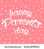 happy parents day lettering card | Shutterstock .eps vector #426189832