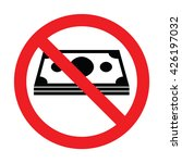 prohibiting sign for money  no... | Shutterstock .eps vector #426197032