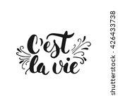 c'est la vie   hand drawn... | Shutterstock .eps vector #426433738