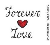 forever love vector calligraphy.... | Shutterstock .eps vector #426672592