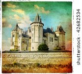 castles of Loire valley - Saumur - retro series - stock photo