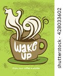 wake up.lettering on coffee cup ... | Shutterstock .eps vector #428033602
