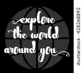 explore the world around you ... | Shutterstock .eps vector #428268892