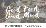 good food good mood gourmet... | Shutterstock . vector #428647312