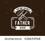 happy fathers day vector... | Shutterstock .eps vector #428654968