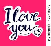 i love you calligraphy handmade.... | Shutterstock .eps vector #428745148