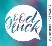 good luck. lettering on blurred ... | Shutterstock .eps vector #428962642