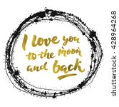 i love you to the moon and back ... | Shutterstock .eps vector #428964268