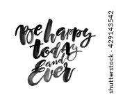 be happy.brush calligraphy hand ... | Shutterstock . vector #429143542