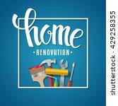home renovation lettering.... | Shutterstock .eps vector #429258355