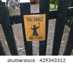 You shall not pass sign on gate entrance to house