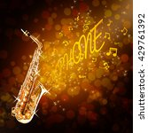 golden saxophone and notes... | Shutterstock . vector #429761392
