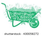 lettering to plant a garden is... | Shutterstock .eps vector #430058272