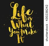 life is what you make it quote. ... | Shutterstock .eps vector #430238242