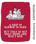 a ship in harbor is safe    ... | Shutterstock .eps vector #430548556