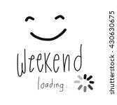 weekend loading smile...   Shutterstock . vector #430630675